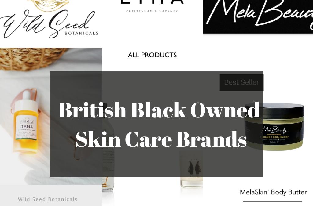 British Black Owned Skin Care brands pt1