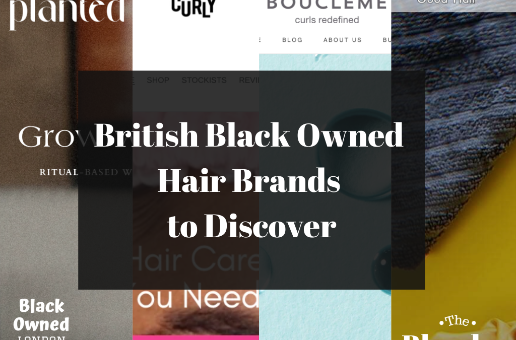 British Black Owned Hair Care Brands