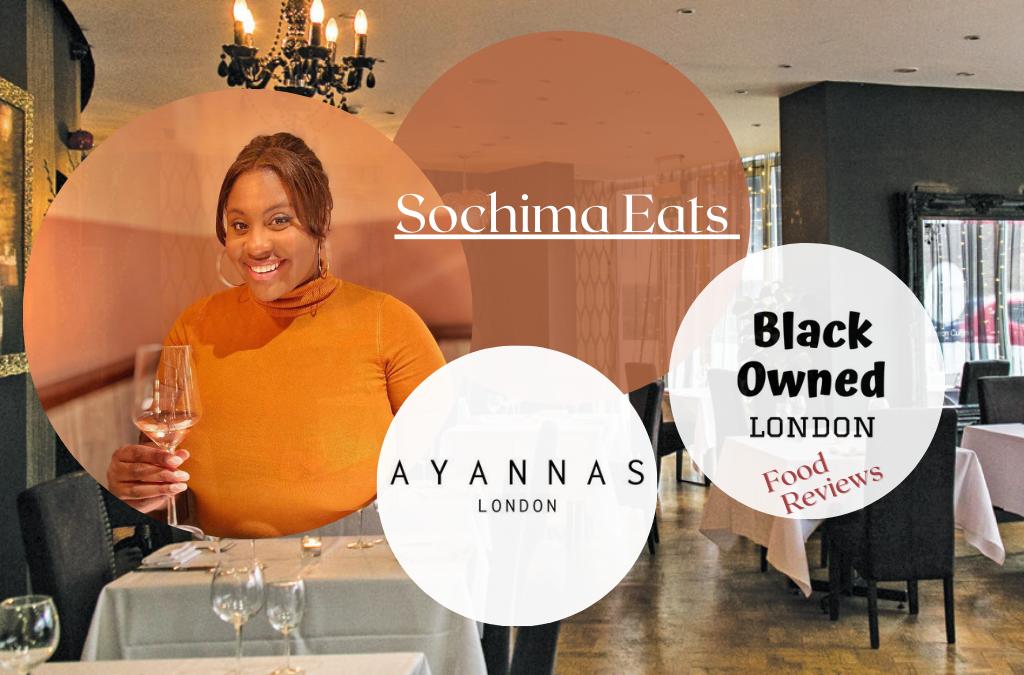Sochima Eats- Ayannas Foodie Review